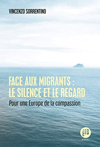 FACE AUX MIGRANTS, LE SILENCE ET LE REGARD