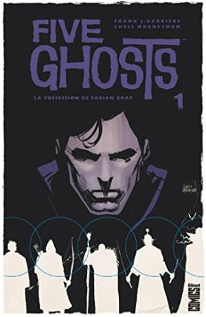 LA FIVE GHOSTS T.1 : POSSESSION DE FABIAN GRAY