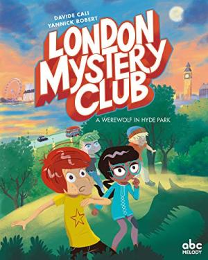 LONDON MYSTERY CLUB : A WEREWOLF IN HYDE PARK